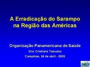 A Erradicao do Sarampo na Regio das Amricas