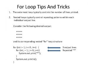 For Loop Tips And Tricks 1 The outermost