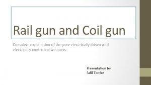 Rail gun and Coil gun Complete explanation of