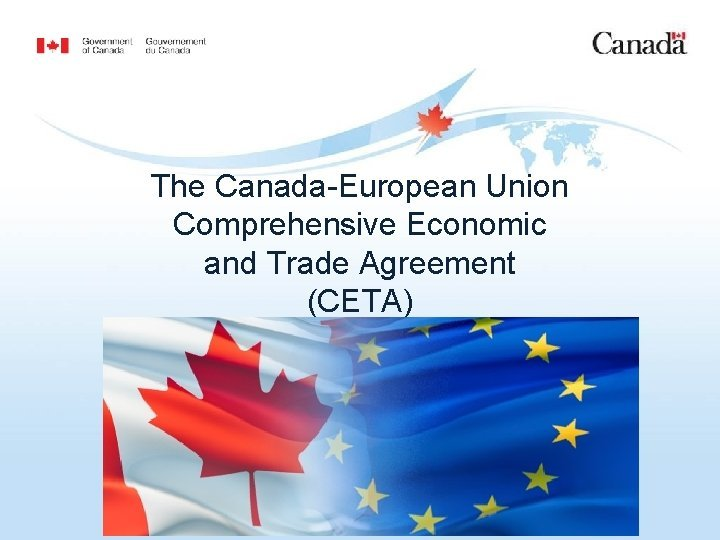 The CanadaEuropean Union Comprehensive Economic and Trade Agreement