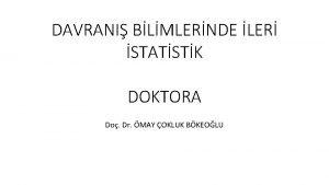 DAVRANI BLMLERNDE LER STATSTK DOKTORA Do Dr MAY