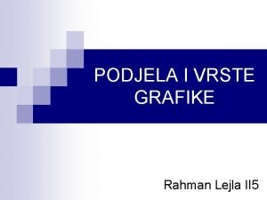 PODJELA I VRSTE GRAFIKE Rahman Lejla II 5