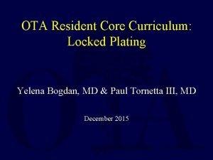 OTA Resident Core Curriculum Locked Plating Yelena Bogdan