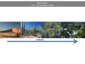 Biogeography Class I Biogeographic regions Similarity Biogeographic regions