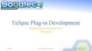 Eclipse Plugin Development Part 4 Preferences 1232020 Soyatec