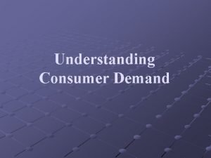 Understanding Consumer Demand Basics of Consumer Demand Scarcity