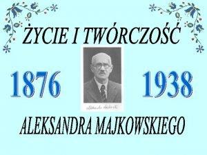Swoj podr ladami bohatera stu lecia Aleksandra Majkowskiego