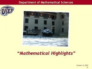 Department of Mathematical Sciences Mathematical Highlights October 12