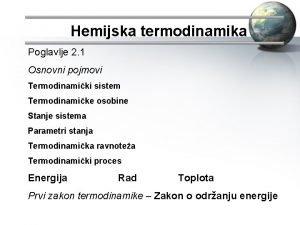 Hemijska termodinamika Poglavlje 2 1 Osnovni pojmovi Termodinamiki