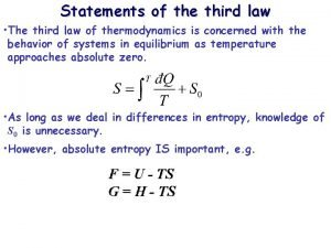 Statements of the third law The third law