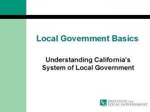 Local Government Basics Understanding Californias System of Local