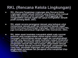 RKL Rencana Kelola Lingkungan l RKL Rencana Pengelolaan