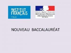 NOUVEAU BACCALAURAT QUELQUES CONSTATS Le baccalaurat est un
