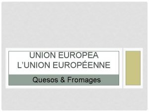 UNION EUROPEA LUNION EUROPENNE Quesos Fromages LA BANDERA