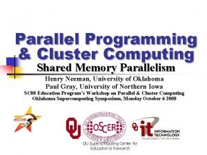 Parallel Programming Cluster Computing Shared Memory Parallelism Henry