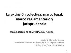 La extincin colectiva marco legal marco reglamentario y