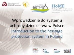 Wprowadzenie do systemu ochrony dziedzictwa w Polsce Introduction