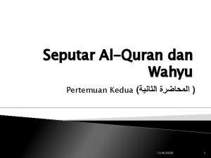 Seputar AlQuran dan Wahyu Pertemuan Kedua 1242020 1