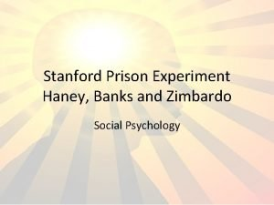 Stanford Prison Experiment Haney Banks and Zimbardo Social