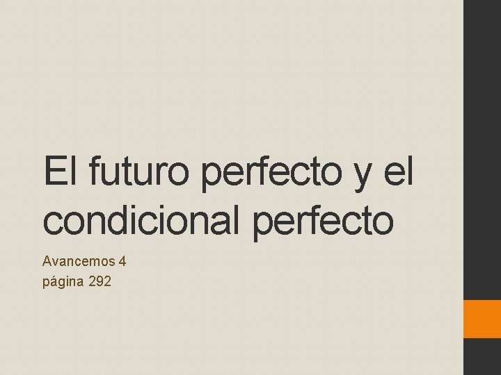 El futuro perfecto y el condicional perfecto Avancemos