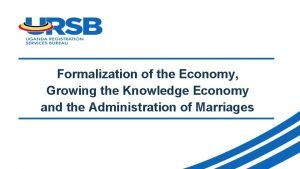 Formalization of the Economy Growing the Knowledge Economy