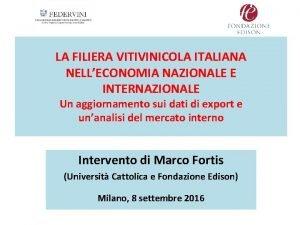 LA FILIERA VITIVINICOLA ITALIANA NELLECONOMIA NAZIONALE E INTERNAZIONALE