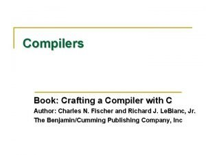 Compilers Book Crafting a Compiler with C Author