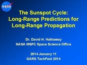 The Sunspot Cycle LongRange Predictions for LongRange Propagation