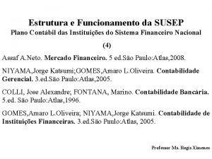 Estrutura e Funcionamento da SUSEP Plano Contbil das