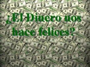 El Dinero nos hace felices El dinero nos