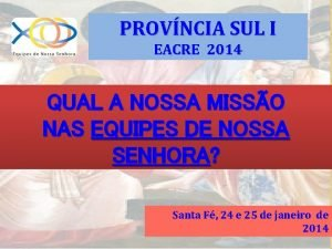 PROVNCIA SUL I EACRE 2014 QUAL A NOSSA