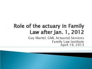 Role of the actuary in Family Law after