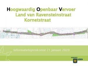 Hoogwaardig Openbaar Vervoer Land van Ravensteinstraat Kornetstraat Informatiebijeenkomst