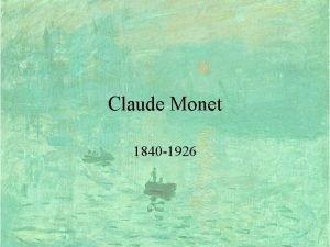 Claude Monet 1840 1926 Claude Monet 1840 1926
