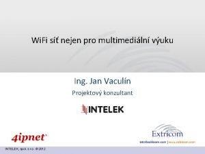 Wi Fi s nejen pro multimediln vuku Ing