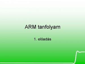 ARM tanfolyam 1 elads Trtneti kitekints ARM konzorcium