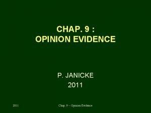 CHAP 9 OPINION EVIDENCE P JANICKE 2011 Chap