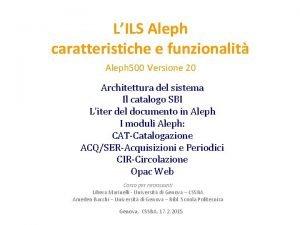 LILS Aleph caratteristiche e funzionalit Aleph 500 versione
