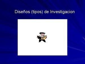 Diseos tipos de Investigacion NIVELES DE INVESTIGACION 4