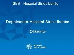 SBS Hospital Srio Libans Depoimento Hospital Srio Libans