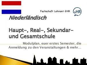 Fachschaft Lehramt GHR Niederlndisch Haupt Real Sekundarund Gesamtschule