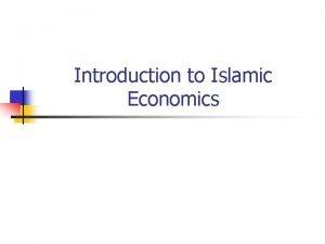 Introduction to Islamic Economics Islamic Versus Western Economics