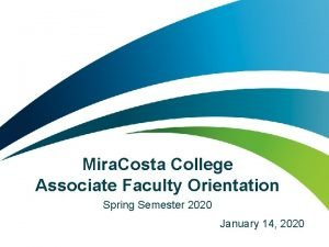 Mira Costa College Associate Faculty Orientation Spring Semester
