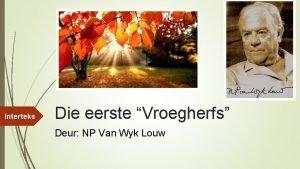 Interteks Die eerste Vroegherfs Deur NP Van Wyk