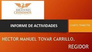 INFORME DE ACTIVIDADES CUARTO TRIMESTRE HECTOR MANUEL TOVAR