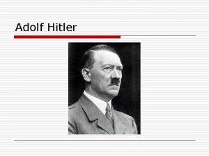 Adolf Hitler o o o Sndis 1889 aastal