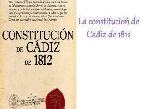 La constitucin de Cdiz de 1812 ANTECEDENTES 1789