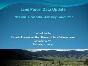 Land Parcel Data Update Naitional Geospatial Advisory Committee