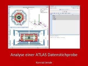 Analyse einer ATLAS Datenstichprobe Konrad Jende Analyse einer