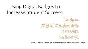 Using Digital Badges to Increase Student Success Badges